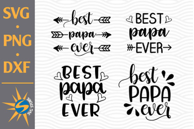 Best Papa Ever SVG, PNG, DXF Digital Files Include