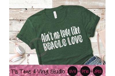 Ain't No Love Like Beagle Love Svg, Beagle Svg, Huntin Dog Svg, Huntin