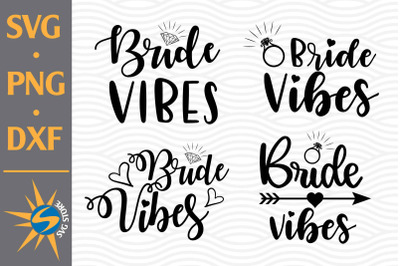 Bride Vibes SVG, PNG, DXF Digital Files Include