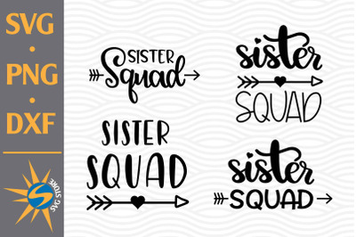 Sister Squad SVG, PNG, DXF Digital Files Include