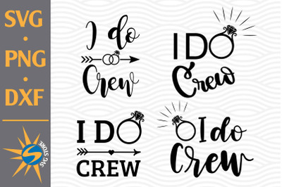 I Do Crew SVG, PNG, DXF Digital Files Include