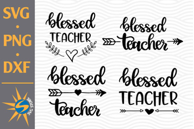 Blessed Teacher SVG, PNG, DXF Digital Files Include