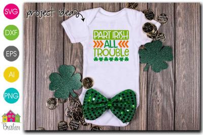 Part Irish All Trouble St. Patricks' Day SVG File