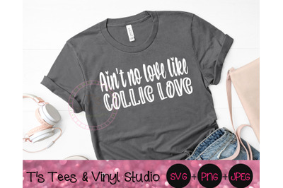 Ain't No Love Like Collie Love Svg, Collie Svg, Love Svg, Dog Love Svg