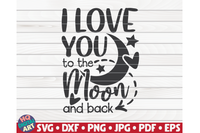I love you to the moon and back   Valentine's Day quote