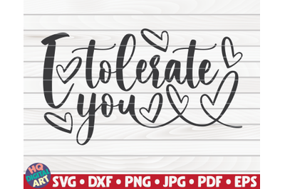 I tolerate you   Valentine's Day quote