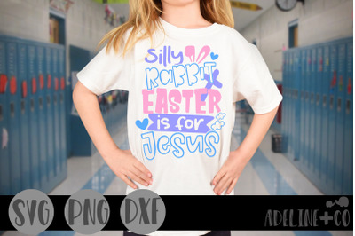 Silly rabbit, Easter is for Jesus, girl,  SVG, Easter