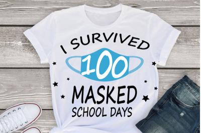 I Survived 100 Masked School Days svg,Mask 100 days SVG, I survived 10