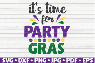 It's time for party gras SVG | Mardi Gras quote