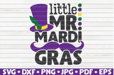 Little Mr. Mardi Gras SVG | Mardi Gras quote