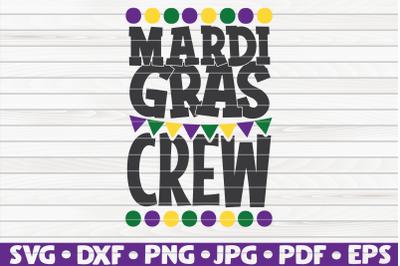 Mardi Gras crew SVG | Mardi Gras quote