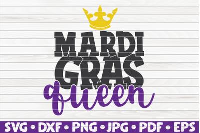 Mardi Gras queen SVG | Mardi Gras quote