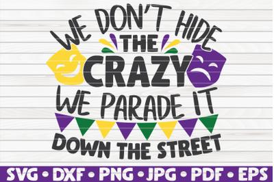 We don't hide the crazy SVG | Mardi Gras quote