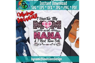 I Have Two Titles, Mom and Nana and I Rock Them Both png, Mom, Mama, Nana, Mothers Day, Mom Birthday png, Nana png, flower, Printable png