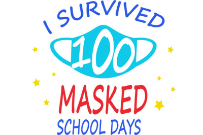 I Survived 100 Masked School Days svg,Mask 100 days SVG, I survived 10