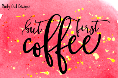 But First Coffee SVG Cut File