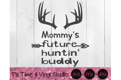 Hunting Svg, Mommy's Hunter, Mommy's Future Huntin Buddy, Little Hunte