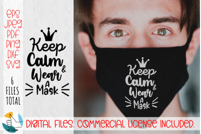 Keep Calm Wear a mask. Face mask Quote SVG, PNG, PDF, DXF, PNG files.