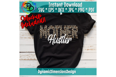 Mother Hustler SVG, Leopard, Momlife SVG, Mom Svg, Mother Svg, Hustle