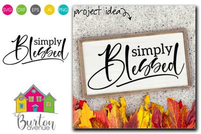 Simply Blessed SVG File, Motivational SVG Cut File