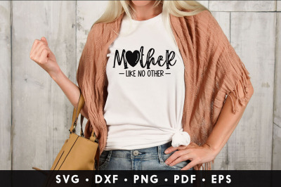 Cute Mom SVG, Mother Like No Other - SVG File