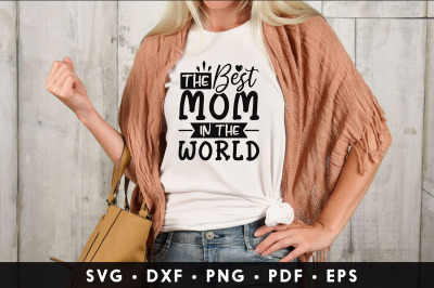 Mom Quotes SVG, The Best Mom In The World