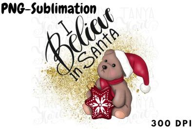 I Believe In Santa   Sublimation Png