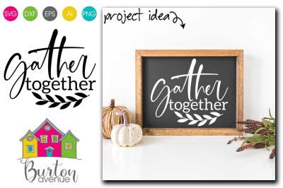 Gather Together SVG File, Family & Home SVG Cut File