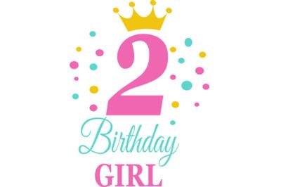 Birthday Girl Svg, Birthday Princess Svg, 2 nd Birthday Svg, B-day Gir