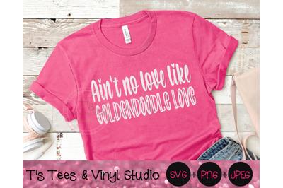 Ain't No Love Like Goldendoodle Love Svg, Poodle Svg, Golden Retriever
