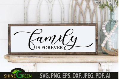 Family is Forever SVG - Home, Farmhouse Sign SVG