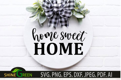 Home Sweet Home SVG - Home, Farmhouse Round Wood Sign SVG