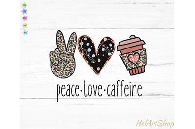 Peace Love Caffeine Png, Sublimation Png