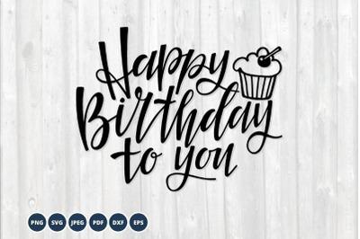 Happy Birthday SVG. Birthday cupcake Svg Cut Files