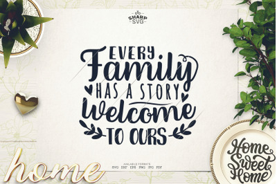 Every Family has a story, Welcome to Ours SVG - Sayings SVG