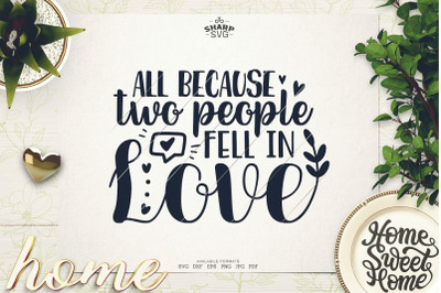 All Because two people Fell in Love SVG - Sayings SVG