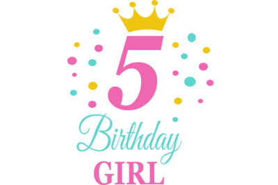 Birthday Girl Svg, Birthday Princess Svg, 5 th Birthday Svg, B-day Gir