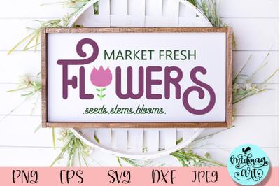 Market fresh flowers wood sign svg, spring sign svg
