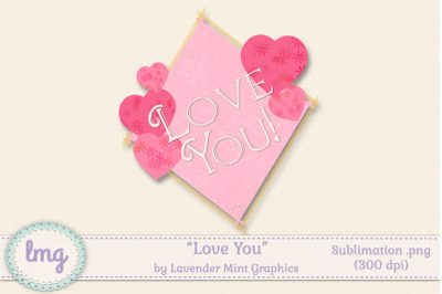 Love You Hearts Sublimation PNG