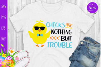 Chicks Are Nothing But Truble Svg, Funny Easter Svg