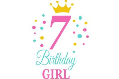 Birthday Girl Svg, Birthday Princess Svg, 7 th Birthday Svg, B-day Gir