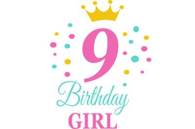 Birthday Girl Svg, Birthday Princess Svg, 9 th Birthday Svg, B-day Gir