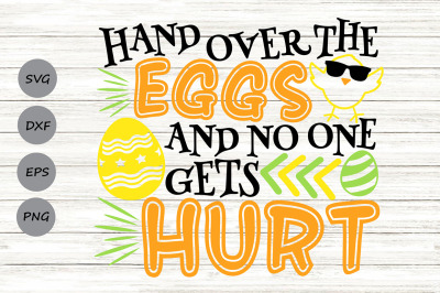 Hand Over The Eggs and No One Gets Hurt Svg, Easter Svg, Easter Eggs.