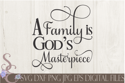 A Family Is God's Masterpiece