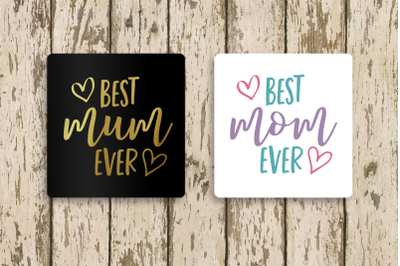 Best Mom or Mum Ever | SVG | PNG | DXF | EPS