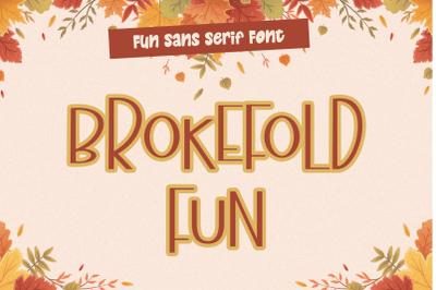 Brokefold Fun