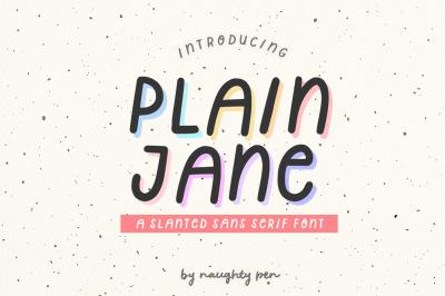 Plain Jane - A Cute Slanted Sans Serif Font