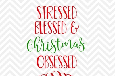 View Stressed Blessed And Christmas Obsessed Svg Png Eps Dxf Cutting Files Crafter Files