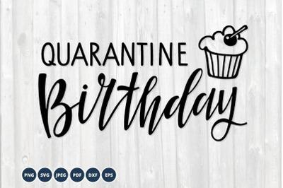 Quarantine Birthday SVG. Birthday 2021 cupcake Svg Cut Files