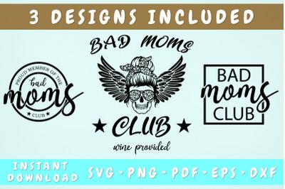 Bad Moms Club SVG - 3 Designs, Cricut Cut Files